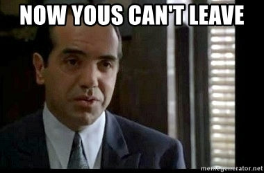 Now Yous Can't Leave - Bronx Tale Sonny   Meme Generator
